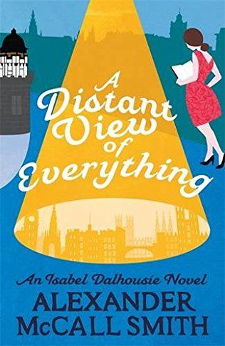 A Distant View Of Everything: Isabel Dalhousie Book 11