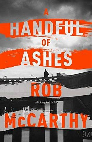 A Handful Of Ashes: Dr Harry Kent Book 2