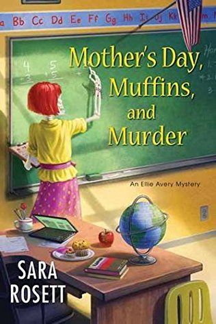 Mother's Day, Muffins, And Murder: Ellie Avery Book 10