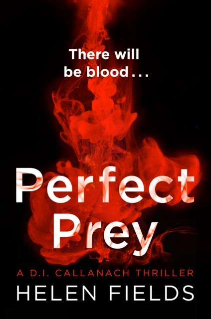 A Perfect Prey: D.I. Callanach Book 2