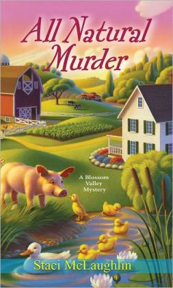 All Natural Murder: Blossom Valley Mystery Book 2