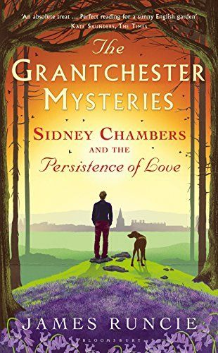 Sidney Chambers And The Persistence Of Love: Grantchester Book 6