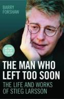 Stieg Larsson: The Man Who Left Too Soon