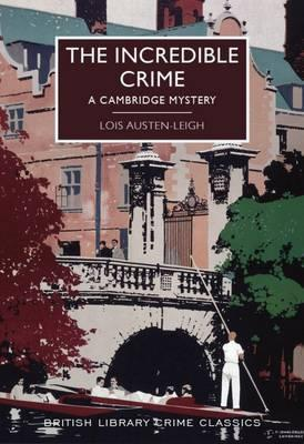 The Incredible Crime: A Cambridge Mystery