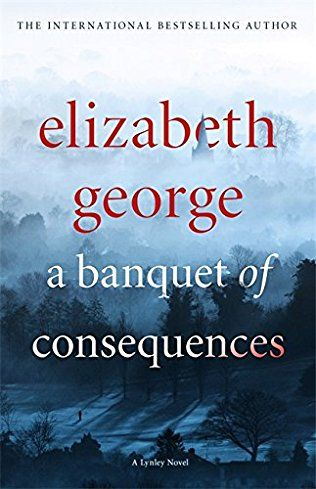 A Banquet Of Consequences: Inspector Lynley Book 19