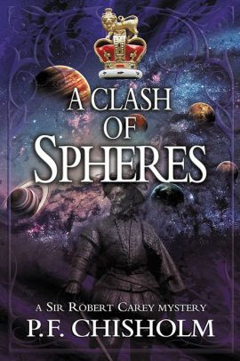 A Clash Of Spheres: Sir Robert Carey Book 8
