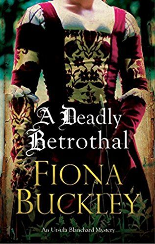 A Deadly Betrothal: Ursula Blanchard Book 15