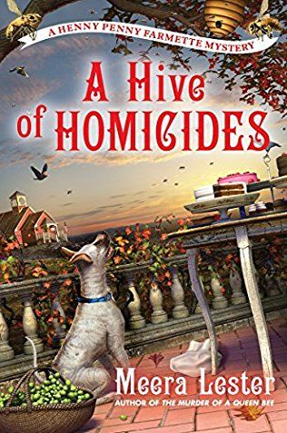 A Hive Of Homicides: Henny Penny Farmette Mystery Book 3