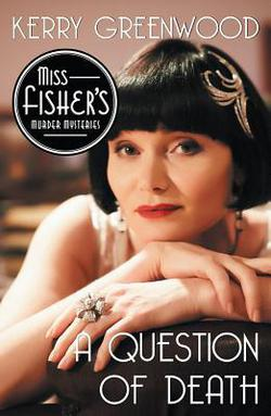 A Question Of Death: A Collection Of Phryne Fisher Stories
