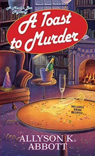 A Toast To Murder: Mack's Bar Mysteries Book 5