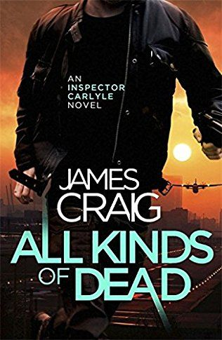 All Kinds Of Dead: Inspector Carlyle Book 11