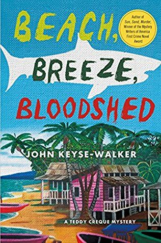 Beach, Breeze, Bloodshed: Teddy Creque Mystery Book 2