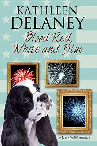 Blood Red, White And Blue: Mary Mcgill Dog Mystery Book 3