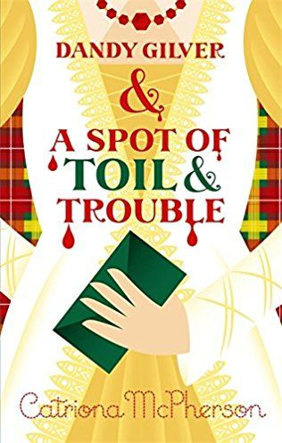 Dandy Gilver And A Spot Of Toil And Trouble: Book 12