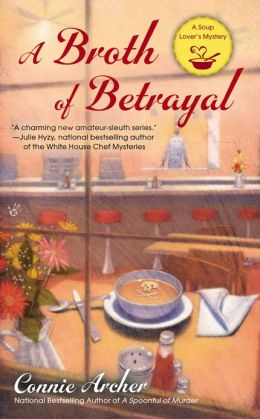 A Broth Of Betrayal: Soup Lover's Mystery Book 2