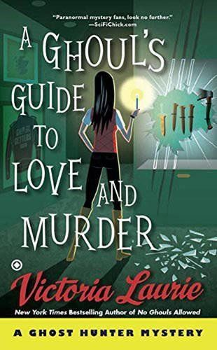 A Ghoul's Guide To Love And Murder: Ghost Hunter Book 10