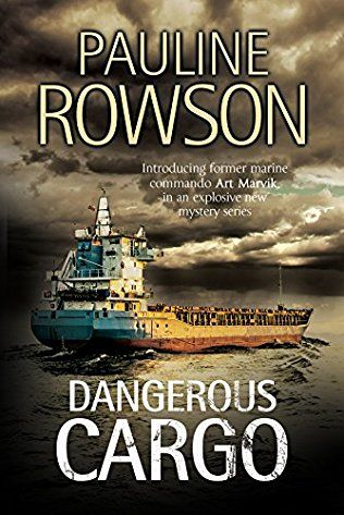 Dangerous Cargo: Art Marvik Book 2