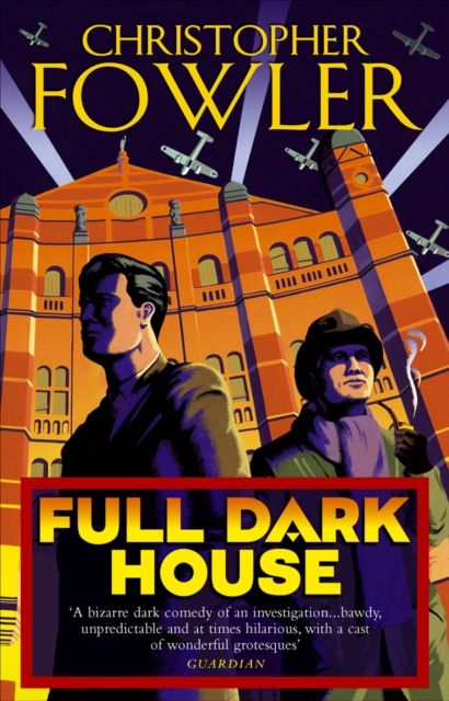 Full Dark House: Bryant & May, Book 1
