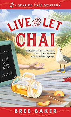 Live And Let Chai: Seaside Cafe Mysteries, Book 1