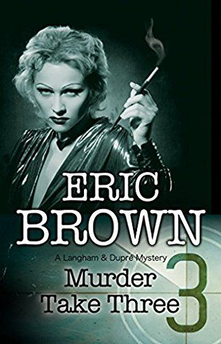 Murder Take Three: Langham And Dupre Mystery Book 4