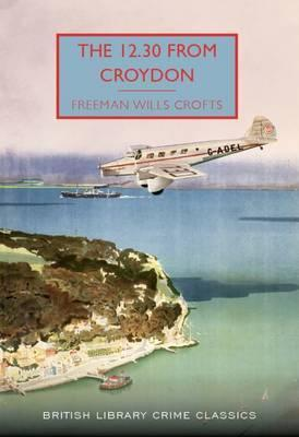 The 12.30 From Croydon: An Inspector French Novel