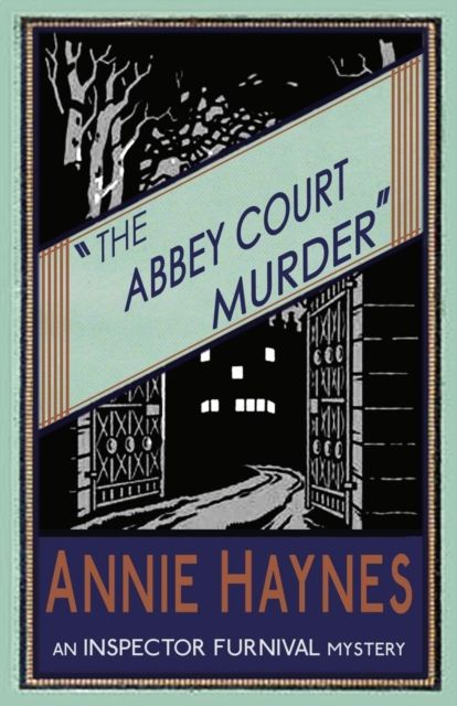 The Abbey Court Murder: Inspector Furnival Book 1