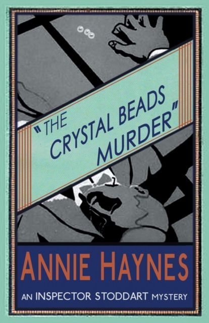 The Crystal Beads Murder: Inspector Stoddart Book 4