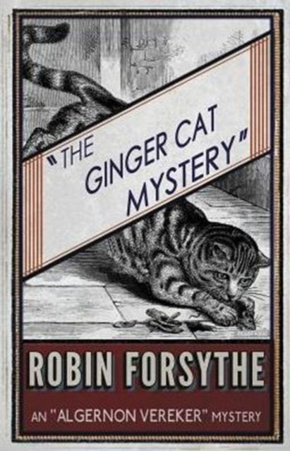 The Ginger Cat Mystery: Algernon Vereker Book 4