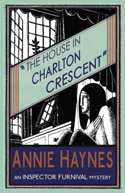 The House In Charlton Crescent: Inspector Furnival Book 2