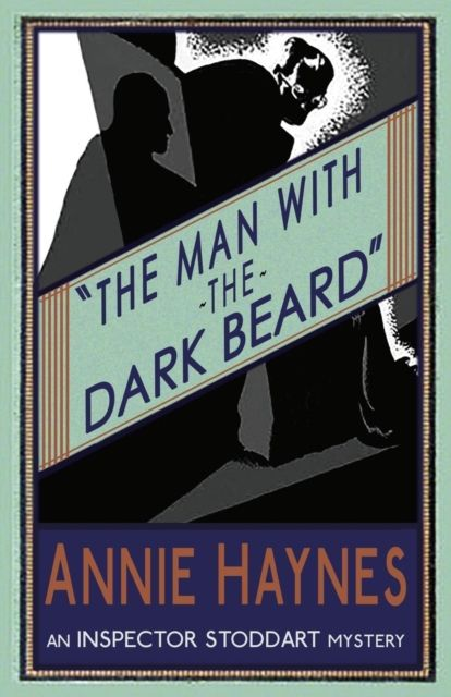 The Man With The Dark Beard: Inspector Stoddart Book 1