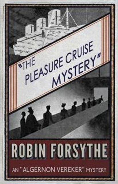 The Pleasure Cruise Mystery: Algernon Vereker Book 3