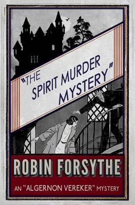 The Spirit Murder Mystery: Algernon Vereker Book 5