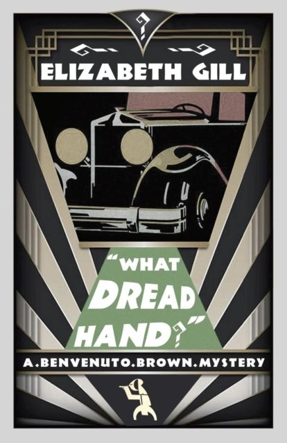 What Dread Hand?: Benvenuto Brown Book 2