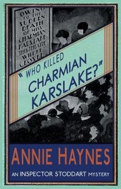 Who Killed Charmian Karslake?: Inspector Stoddart Book 3